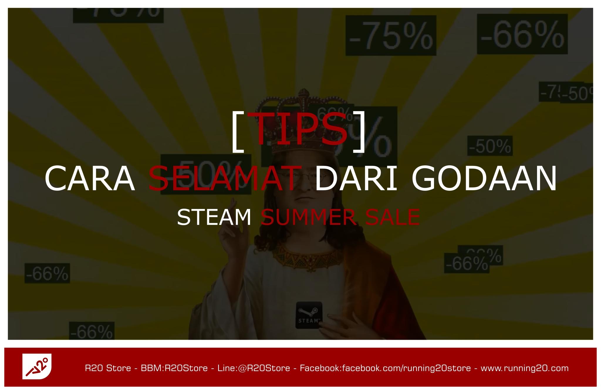 [Tips] Cara Selamat dari Godaan Steam Summer Sale