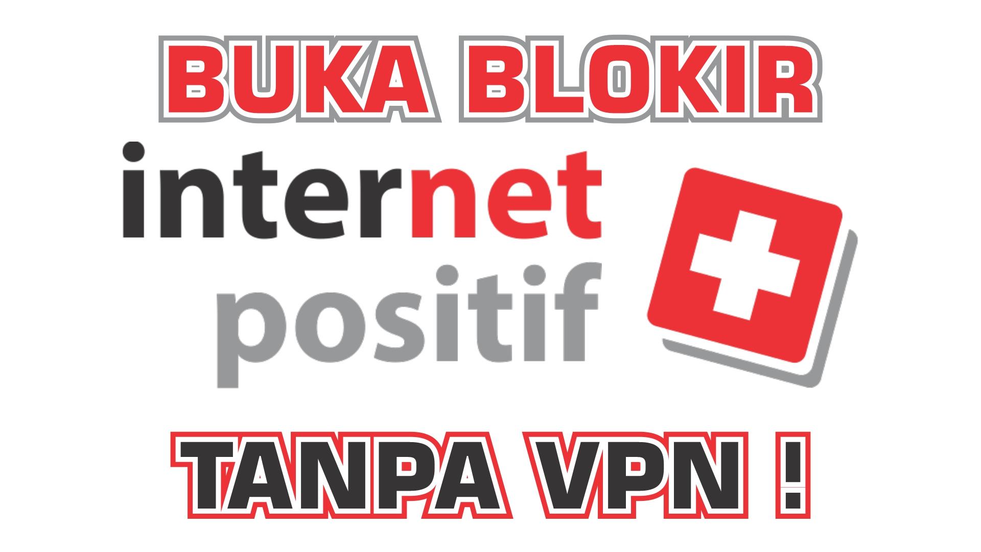 Blokir Internet Positif tanpa VPN